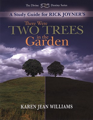 There Were Two Trees in the Garden Study Guide - Joyner, Rick, and Williams, Karen Jean