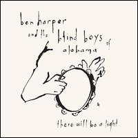 There Will Be a Light - Ben Harper and the Blind Boys of Alabama