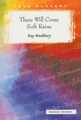There Will Come Soft Rains - Bradbury, Ray