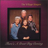 There's a Great Day Coming - The Village Singers