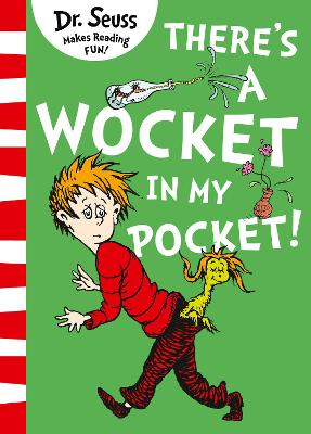 There's a Wocket in my Pocket - Dr. Seuss