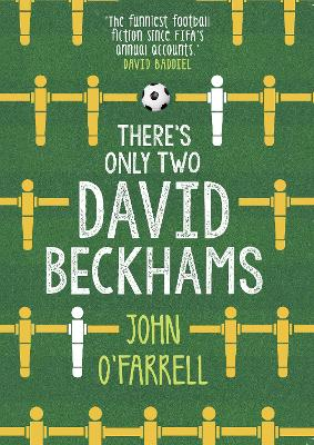 There's Only Two David Beckhams - O'Farrell, John