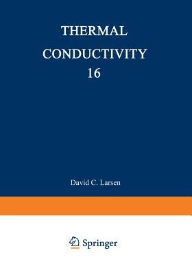 Thermal Conductivity 16 - Larsen, David C (Editor)