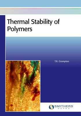 Thermal Stability of Polymers - Crompton, T R