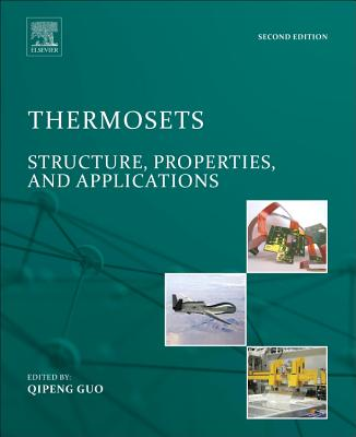 Thermosets: Structure, Properties, and Applications - Guo, Qipeng (Editor)