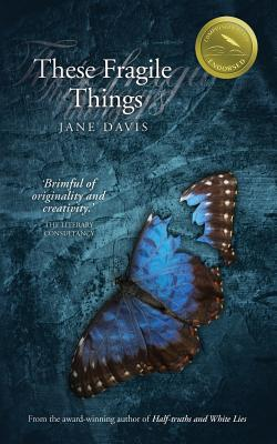 These Fragile Things - Davis, Jane