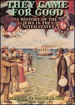 They Came For Good: A History of the Jews in the United States - Present at the Creation, 1654-1820 - Amram Nowak