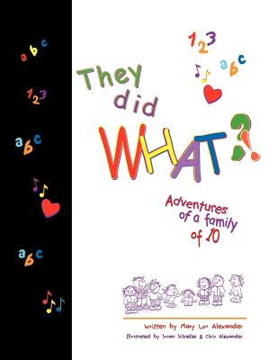 They Did What? - Alexander, Mary Lou, and Hardesty, J L (Composer)