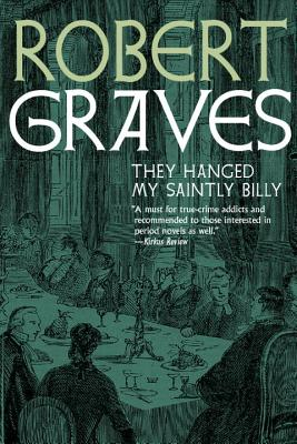 They Hanged My Saintly Billy - Graves, Robert