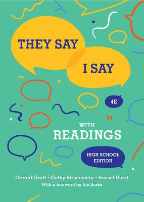 They Say / I Say: The Moves That Matter in Academic Writing with Readings - Birkenstein, Cathy, and Durst, Russel, and Graff, Gerald