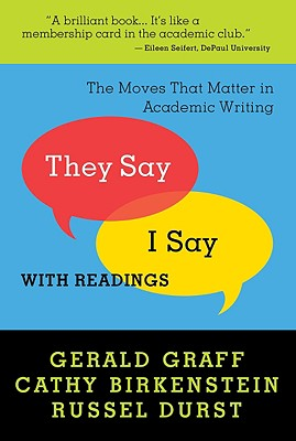"""They Say / I Say"": The Moves That Matter in Academic Writing with Readings - Graff, Gerald"