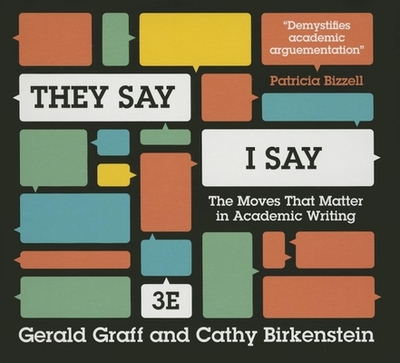 """they say i say academic writing This book is intended as a short, user-friendly guide to the basic moves of academic writing many writers make explicit """"they say / i say"""" moves in their."""