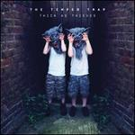 Thick as Thieves [LP]