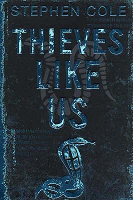 Thieves Like Us - Cole, Stephen