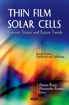 Thin Film Solar Cells: Current Status & Future Trends - Bosio, Alessio (Editor), and Romeo, Alessandro (Editor)