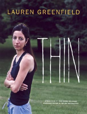 Thin - Greenfield, Lauren, and Jacobs Brumberg, Joan (Introduction by)