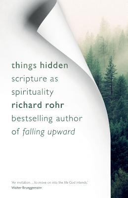Things Hidden: Scripture as Spirituality - Rohr, Richard
