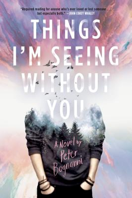 Things I'm Seeing Without You - Bognanni, Peter