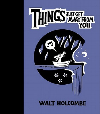 Things Just Get Away from You - Holcombe, Walt