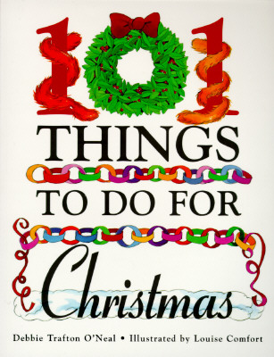 Things to Do for Christmas 101 - O'Neal, Debbie Trafton