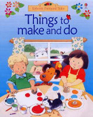 Things to Make and Do - Milbourne, Anna