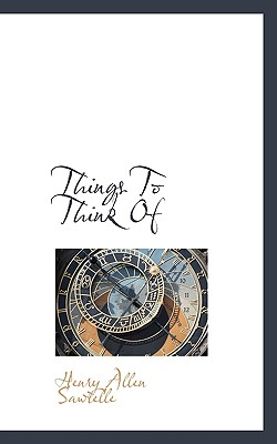 Things to Think of - Sawtelle, Henry Allen