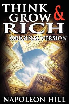 Think and Grow Rich: Original Version - Hill, Napoleon