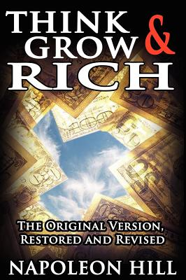 Think and Grow Rich!: The Original Version - Hill, Napoleon