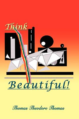 Think Beautiful - Thomas, Thomas Theodore