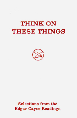 Think of These Things - Cayce, Edgar Evans