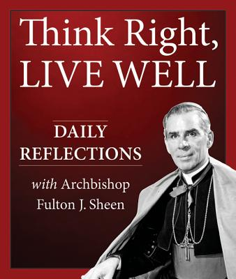 Think Right, Live Well: Daily Reflections -