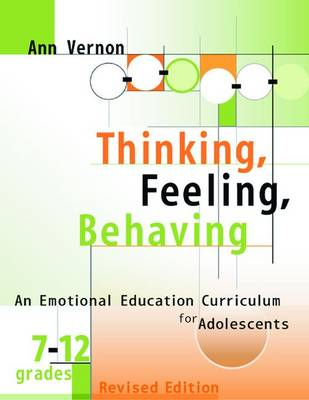 Thinking, Feeling, Behaving: An Emotional Education Curriculum for Adolescents, Grades 7-12 - Vernon, Ann