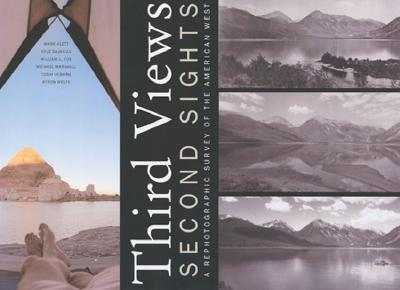 Third Views, Second Sights: A Rephotographic Survey of the American West: A Rephotographic Survey of the American West - Klett, Mark (Photographer), and Kyle, Bajakian, and Bajakian, Kyle