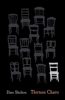 Thirteen Chairs - Shelton, Dave