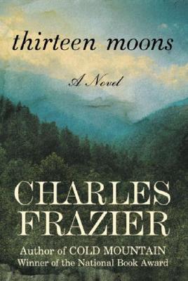Thirteen Moons - Frazier, Charles