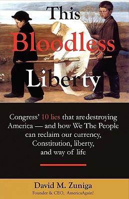 This Bloodless Liberty - Zuniga, David M