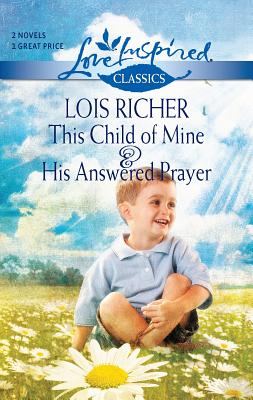This Child of Mine & His Answered Prayer - Richer, Lois