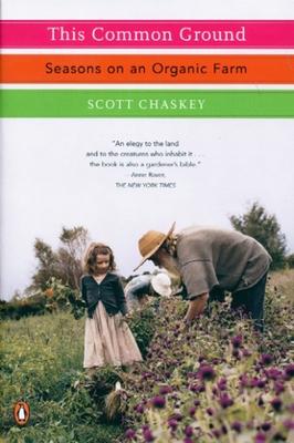 This Common Ground: Seasons on an Organic Farm - Chaskey, Scott