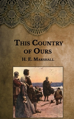 This Country of Ours - Marshall, H E