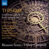 This Day: Celebrating a Century of British Women's Right to Vote - Anna Lapwood (organ); Annabel Thwaite (piano); Ellie Martin (soprano); Emily Wenman (soprano); Hannah Lawrence (clarinet);...
