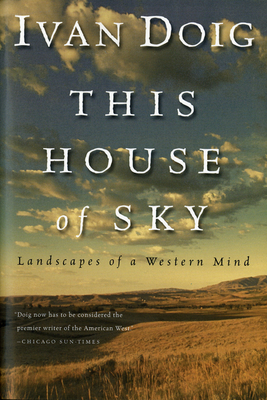 This House of Sky: Landscapes of a Western Mind - Doig, Ivan