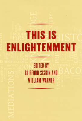 This Is Enlightenment - Siskin, Clifford, Dr. (Editor), and Warner, William (Editor)