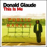 This Is Me - Donald Glaude