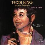 This Is New (Teddi King Sings Ira Gershwin)