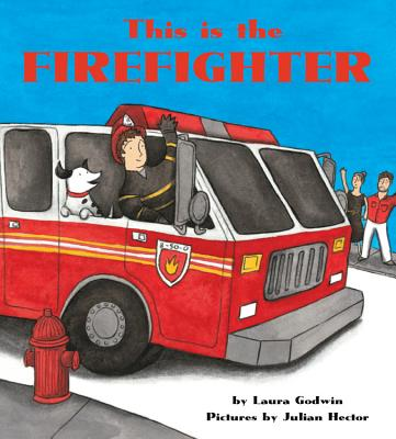 This Is the Firefighter [Board Book] - Godwin, Laura