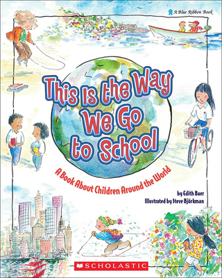 This Is the Way We Go to School - Baer, Edith