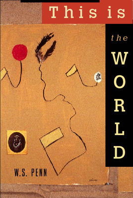 This Is the World - Penn, W S