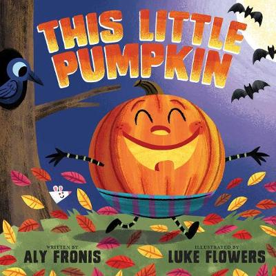 This Little Pumpkin - Fronis, Aly, and Flowers, Luke (Illustrator)