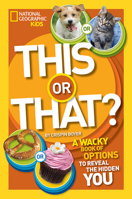 This or That?: The Wacky Book of Choices to Reveal the Hidden You - Boyer, Crispin