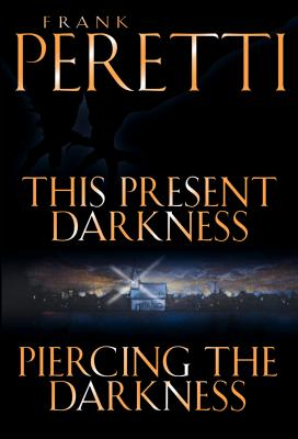 This Present Darkness and Piercing the Darkness - Peretti, Frank E